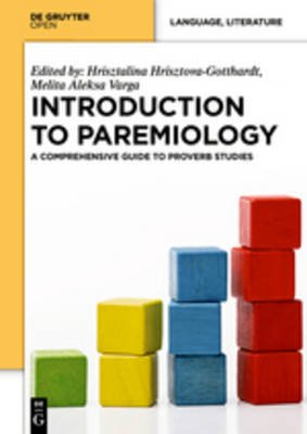 Introduction to Paremiology - A Comprehensive Guide to Proverb Studies (Electronic book text): Hrisztalina Hrisztova-Gotthardt,...