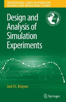 Design and Analysis of Simulation Experiments (Hardcover): Jack P.C. Kleijnen