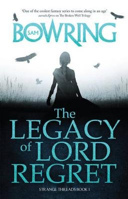The Legacy of Lord Regret (Paperback): Sam Bowring