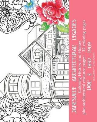 Vol. 3 - Coloring Historic Janesville (Paperback): Jack Zellner, Linda Graves