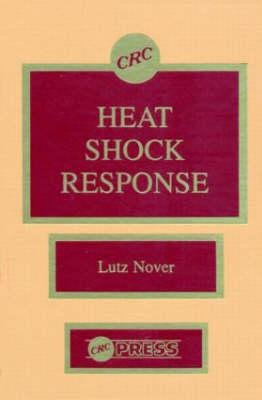 Heat Shock Response (Hardcover, New): Lutz Nover