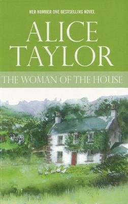 The Woman of the House (Electronic book text): Alice Taylor