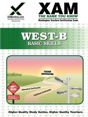 West-B Basic Skills Teacher Certification Test Prep Study Guide (Paperback): Sharon A. Wynne