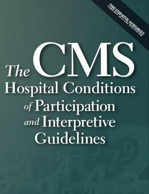 The CMS Conditions of Participation and Interpretive Guidelines (2014 Update) (Paperback): Inc Hcpro