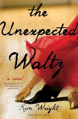 The Unexpected Waltz (Hardcover): Kim Wright