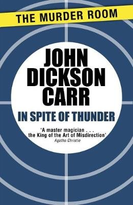 In Spite of Thunder (Electronic book text, Digital original): John Dickson-Carr