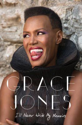 I'll Never Write My Memoirs (Paperback): Grace Jones