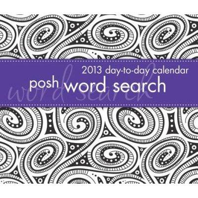 Posh: Word Search 2013 Day-To-Day Calendar (Calendar): LLC Andrews McMeel Publishing, Andrews McMeel Publishing