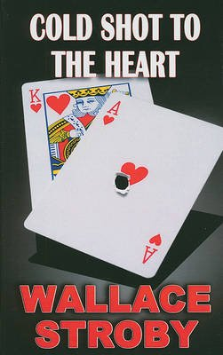 Cold Shot to the Heart (Large print, Hardcover, large type edition): Wallace Stroby