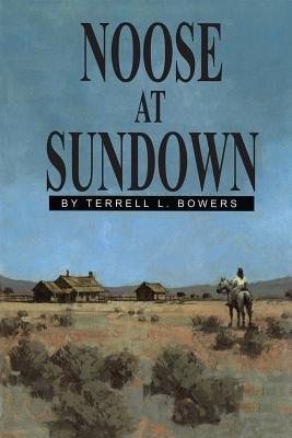 Noose at Sundown (Paperback): Terrell L. Bowers