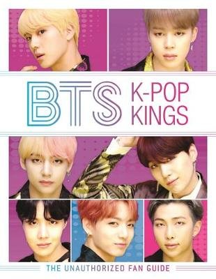 BTS: K-Pop Kings - The Unauthorized Fan Guide (Hardcover): Helen Brown