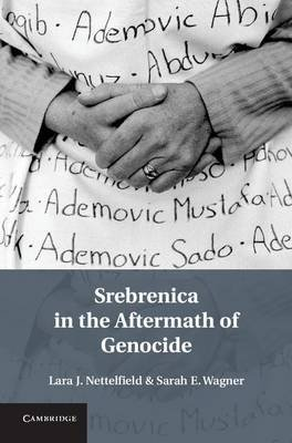 Srebrenica in the Aftermath of Genocide (Electronic book text): Lara J. Nettelfield, Sarah E. Wagner