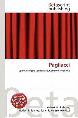 Pagliacci (Paperback): Lambert M. Surhone, Miriam T. Timpledon, Susan F. Marseken