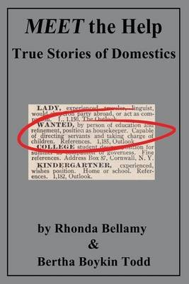 Meet the Help - True Stories of Domestics by Rhonda Bellamy & Bertha Boykin Todd (Paperback): Bertha Boykin Todd, Rhonda Bellamy