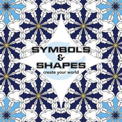 Symbols & Shapes - Create Your World (Paperback): New Holland Publishers