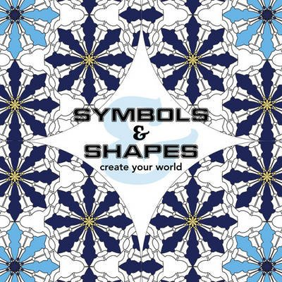 Symbols & Shapes - Create Your World (Paperback): New Holland Publishers