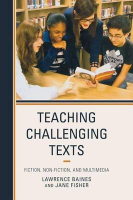 Teaching Challenging Texts (Electronic book text): Lawrence Baines, Jane Fisher