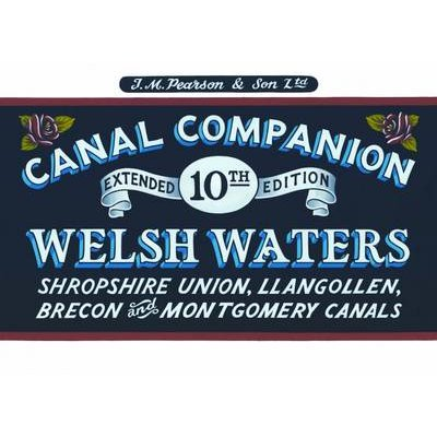 Welsh Waters - Shropshire Union, Llangollen, Brecon and Montgomery Canals (Paperback, 10th Revised edition): Michael Pearson