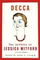Decca - The Letters of Jessica Mitford (Hardcover, Annotated edition): Jessica Mitford
