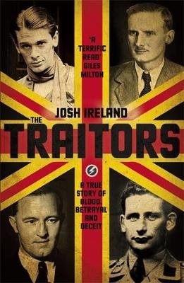 The Traitors - A True Story of Blood, Betrayal and Deceit (Hardcover): Josh Ireland
