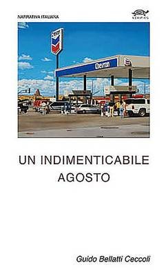 Un Indimenticabile Agosto (Italian, Paperback): Ceccoli Guido Bellatti