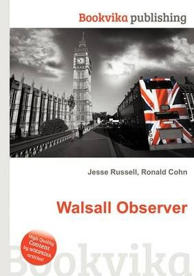 Walsall Observer (Paperback): Jesse Russell, Ronald Cohn