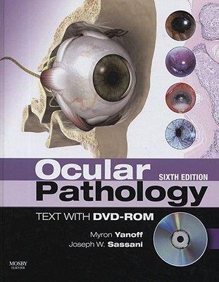 Ocular Pathology - Expert Consult: Online and Print (Hardcover, 6th Revised edition): Myron Yanoff, Joseph William Sassani