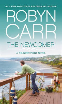 The Newcomer (Thunder Point, Book 2) (Paperback): Robyn Carr