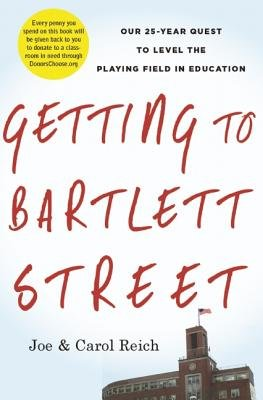 Getting to Bartlett Street - Our 25-Year Quest to Level the Playing Field in Education (Electronic book text): Joe Reich