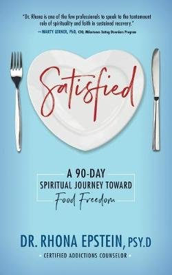 Satisfied - A 90-Day Spiritual Journey Toward Food Freedom (Paperback): Epstein