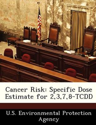 Cancer Risk - Specific Dose Estimate for 2,3,7,8-Tcdd (Paperback):