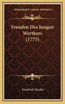 Freuden Des Jungen Werthers (1775) (German, Hardcover): Friedrich Nicolai