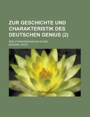 Zur Geschichte Und Charakteristik Des Deutschen Genius; Eine Ethnographische Studie Volume 2 (Paperback): United States....