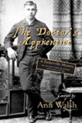 The Doctor's Apprentice - A Barkerville Mystery (Electronic book text, 2nd ed.): Ann Walsh