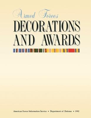 Armed Forces Decorations and Awards (Paperback): Department of Defense