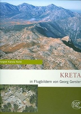 Kreta - In Flugbildern Von Georg Gerster (English, German, Hardcover): Margret Karola Nolle
