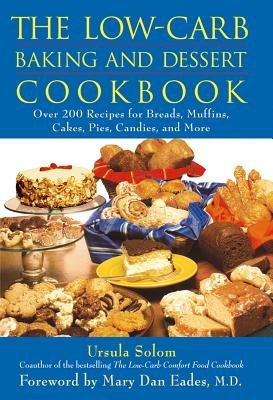 The Low-carb Baking and Dessert Cookbook (Hardcover): Ursula Solom