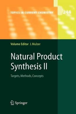 Natural Product Synthesis II - Targets, Methods, Concepts (Paperback, Softcover reprint of hardcover 1st ed. 2005): Johann H....