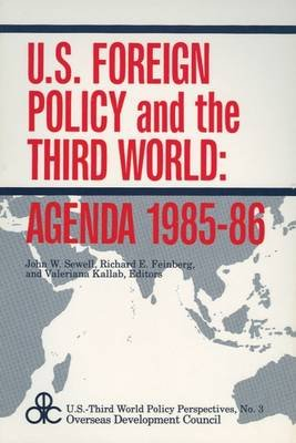 U.S. Foreign Policy and the Third World: Agenda 1985-86 (Hardcover): John W. Sewell
