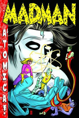 Madman Atomica (Hardcover, Signed and numbered ed): Mike Allred