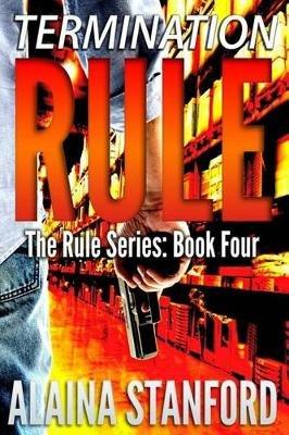 Termination Rule (Paperback): Alaina Stanford