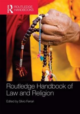 Routledge Handbook of Law and Religion (Hardcover): Silvio Ferrari