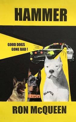 Hammer - Good Dogs Gone Bad (Paperback): MR Ron McQueen