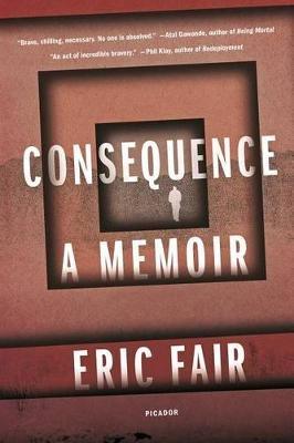 Consequence - A Memoir (Paperback): Eric Fair