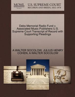 Debs Memorial Radio Fund V. Associated Music Publishers U.S. Supreme Court Transcript of Record with Supporting Pleadings...