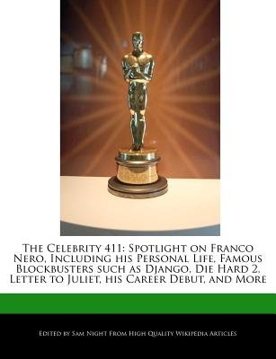 The Celebrity 411 - Spotlight on Franco Nero, Including His Personal Life, Famous Blockbusters Such as Django, Die Hard 2,...