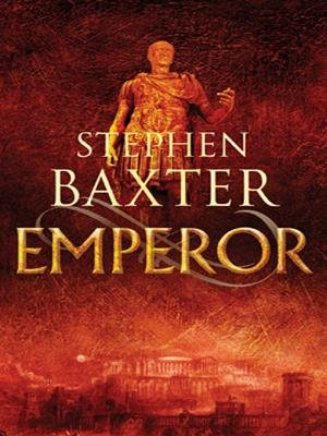 Emperor (Electronic book text): Stephen Baxter