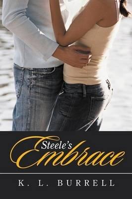 Steele's Embrace (Paperback): K. L. Burrell