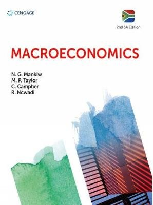 Macroeconomics: South Africa (Hardcover, 2nd edition): Celeste Campher, Gregory Mankiw, Mark Taylor, Ronney Ncwadi
