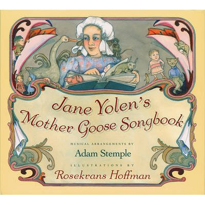 Jane Yolen's Mother Goose Songbook (Hardcover, Library binding): Jane Yolen